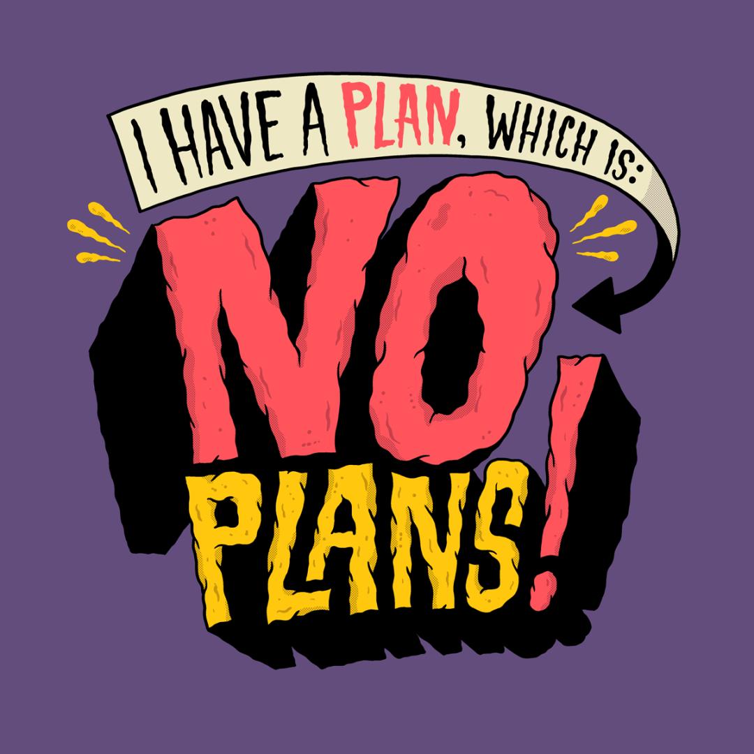 1868-20150420-PlanIsNoPlans.png